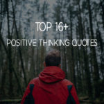 Top 16+ Positive Thinking Quotes Sayings With Pictures