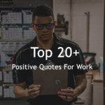 Top 20+ Positive Quotes For Work Sayings With Pictures
