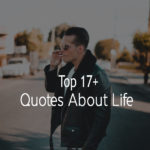 Top 17+ Quotes About Life Sayings With Pictures