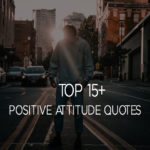 Top 15+ Positive Attitude Quotes Sayings With Pictures